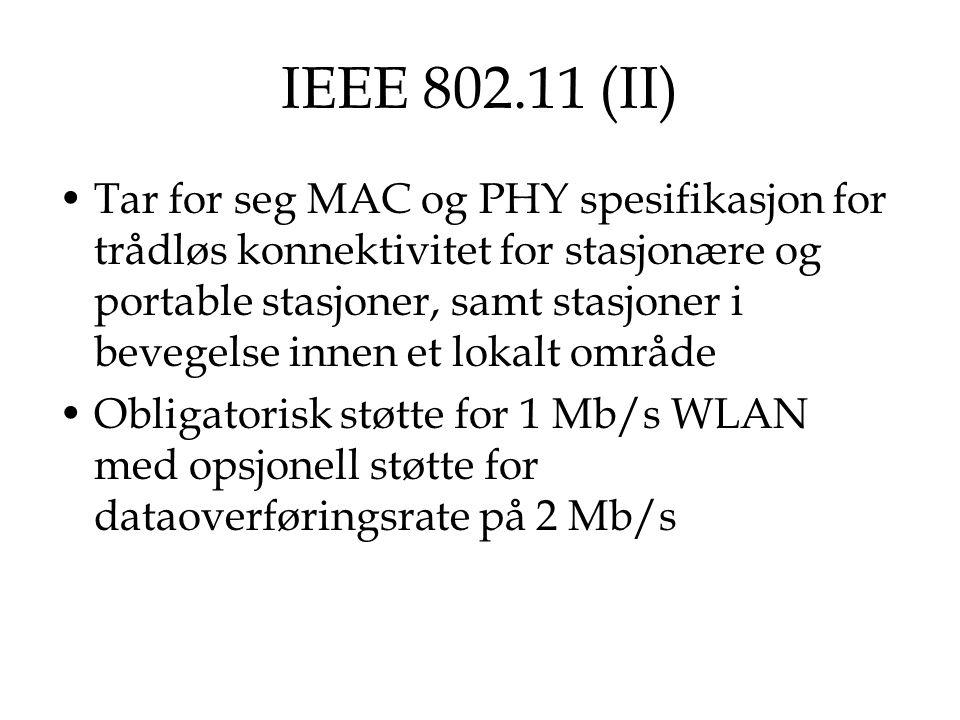 IEEE 802.11 (III) Obligatorisk støtte for asynkron dataoverføring, samt opsjonell støtte for distributed time-bounded tjenester (DTBS)