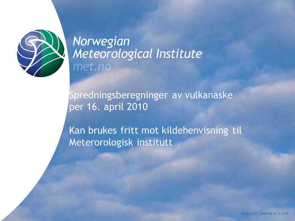 Norwegian Meteorological Institute met.no Fargeforklaringer Gult felt: Oppsamlet nedfall; aske som har falt ned av seg selv.