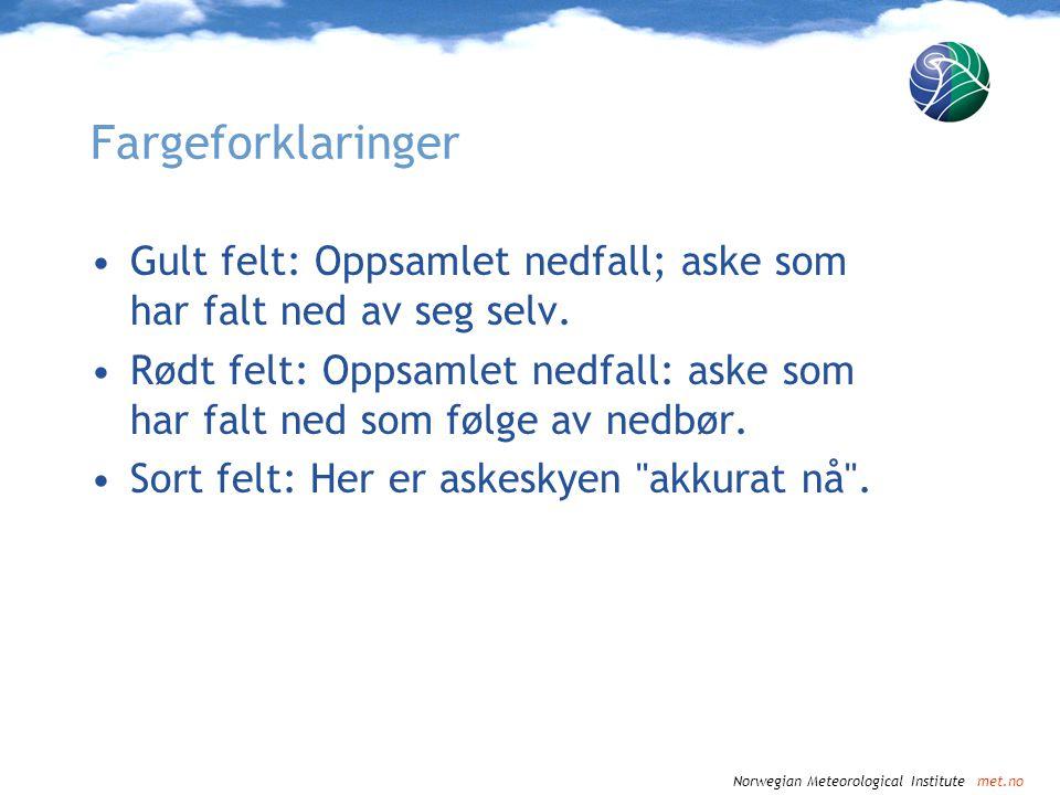 Norwegian Meteorological Institute met.no Fredag 16.4 kl 12