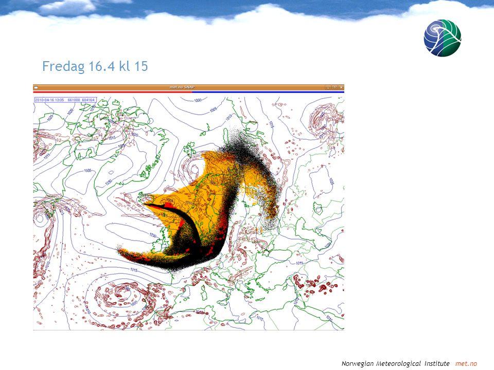 Norwegian Meteorological Institute met.no Fredag 16.4 kl 18
