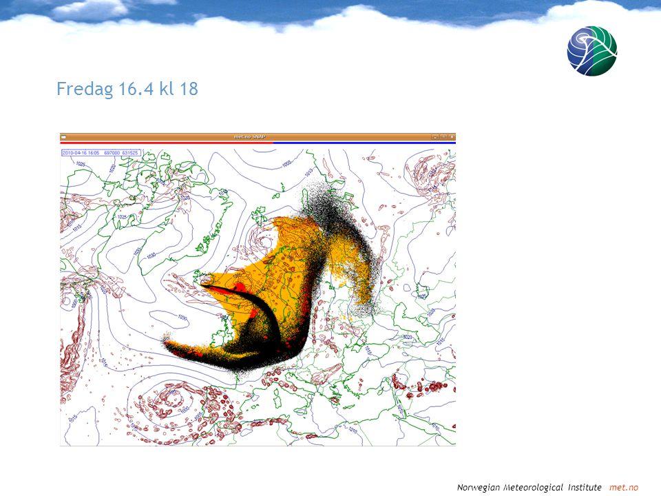Norwegian Meteorological Institute met.no Fredag 16.4 kl 21