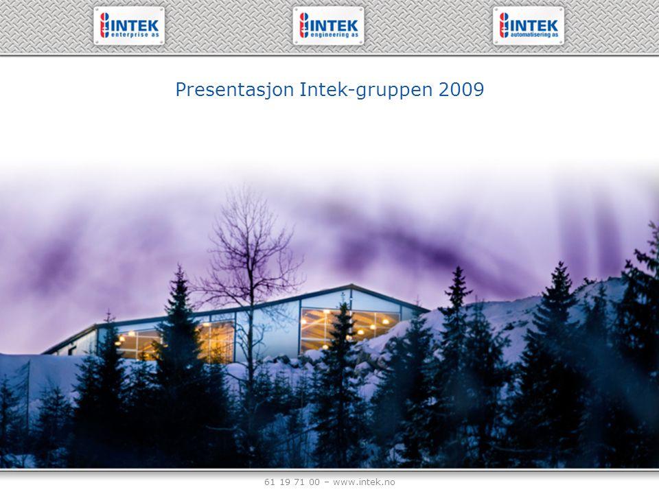 61 19 71 00 – www.intek.no Intek-gruppen består av tre bedrifter: Søstre Datter Omsetning 2008: 137 MNOK