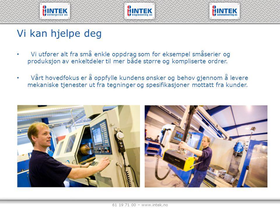 61 19 71 00 – www.intek.no Fresing Vi er stolte over å ha en flott park av CNC-fresemaskiner som kombinerer den siste teknologien med høy fleksibilitet.