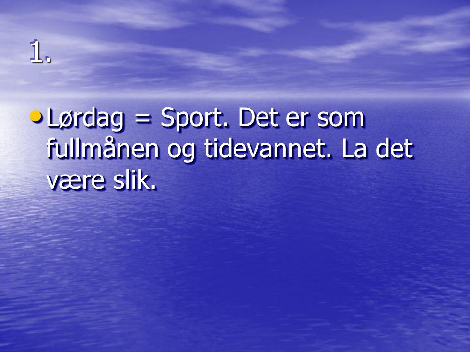 1.1.Shopping er ikke en sport. Og vi kommer aldri til å definere det som en form for sport .