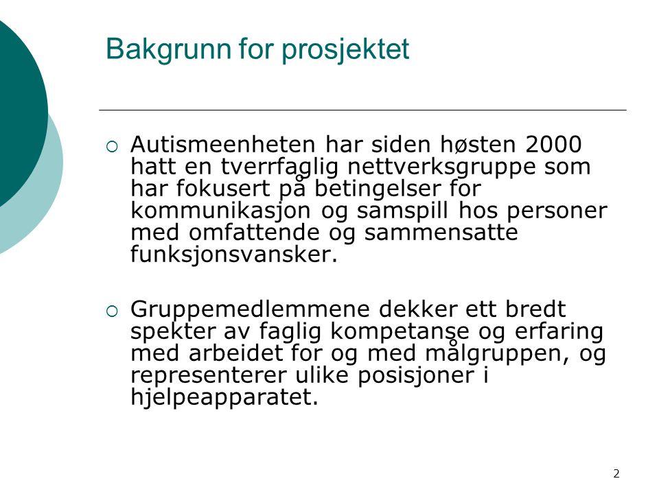3 Deltakere i prosjektet  Autismeenheten (Tidl.