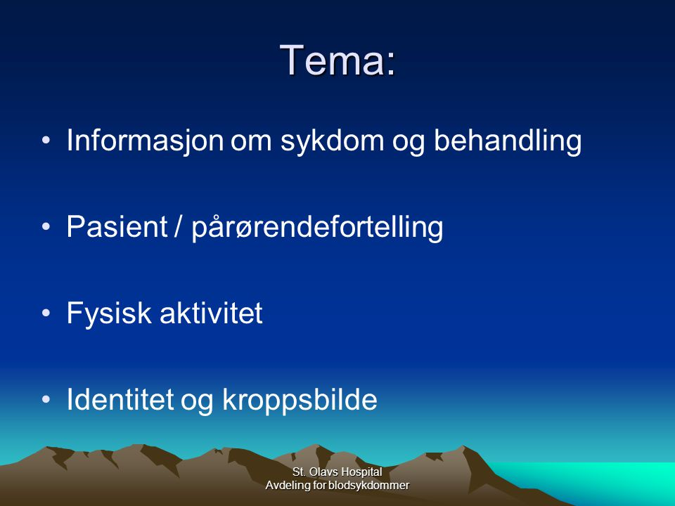 St.Olavs Hospital Avdeling for blodsykdommer Tema forts.