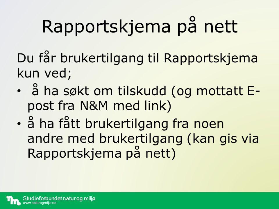 Studieforbundet natur og miljø www.naturogmiljo.no På de neste skjermbildene finnes eksempel på: 1.E- post med link til Rapportskjema 2.Rapportskjema på nett