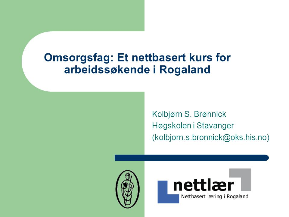Utgangspunktet Et samarbeid mellom Rogaland Kurs og Kompetansesenter (RKK), Aetat og Rygjabø videregåande skule Målet var å tilby arbeidssøkende et fleksibelt studietilbud mht.
