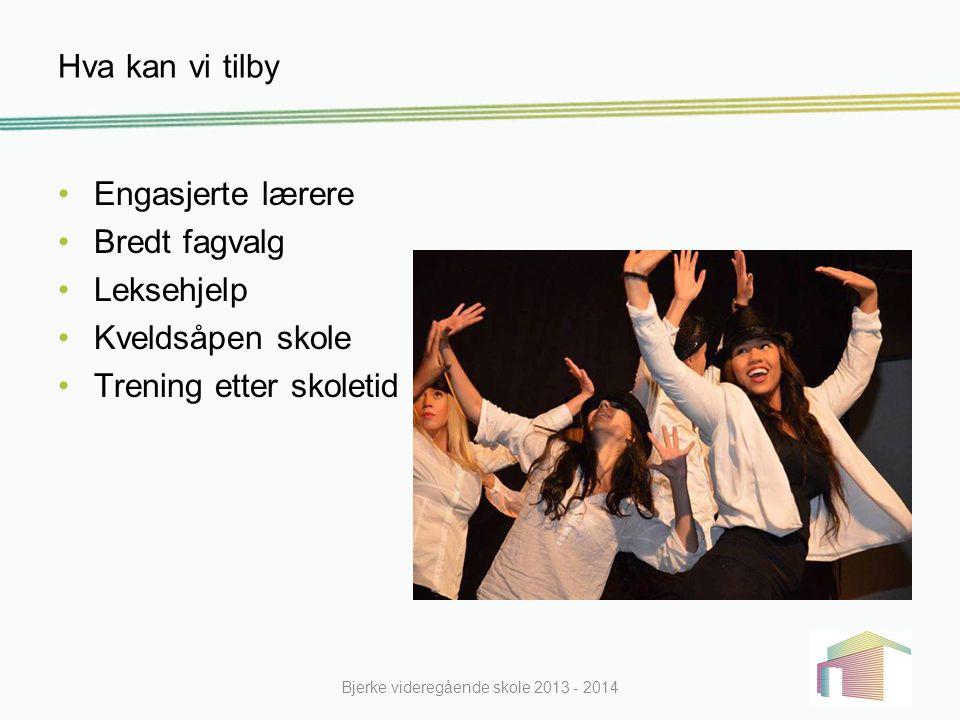 Nye Bjerke – Åpen hele døgnet Bjerke videregående skole 2013 - 2014