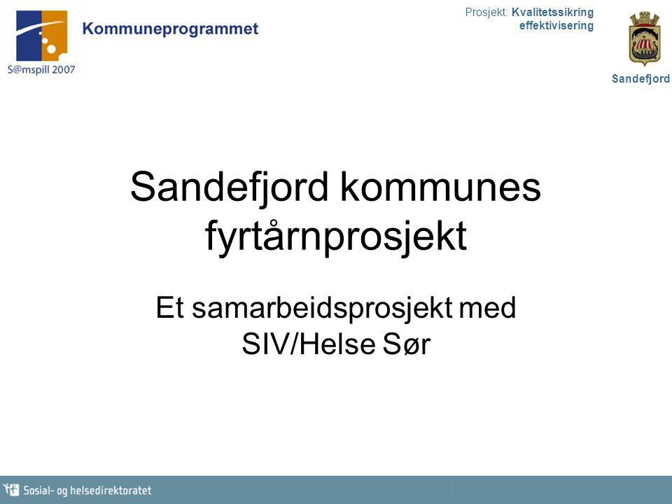 Prosjekt: Kvalitetssikring effektivisering Sandefjord Fyrtårnprosjektet er et samarbeidsprosjekt mellom 1.