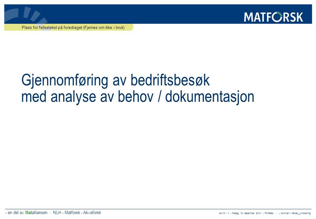 - en del av Mat alliansen : NLH - Matforsk - Akvaforsk Ark nr.: 2 | fredag, 12.