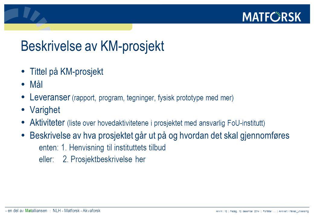 - en del av Mat alliansen : NLH - Matforsk - Akvaforsk Ark nr.: 13 | fredag, 12.