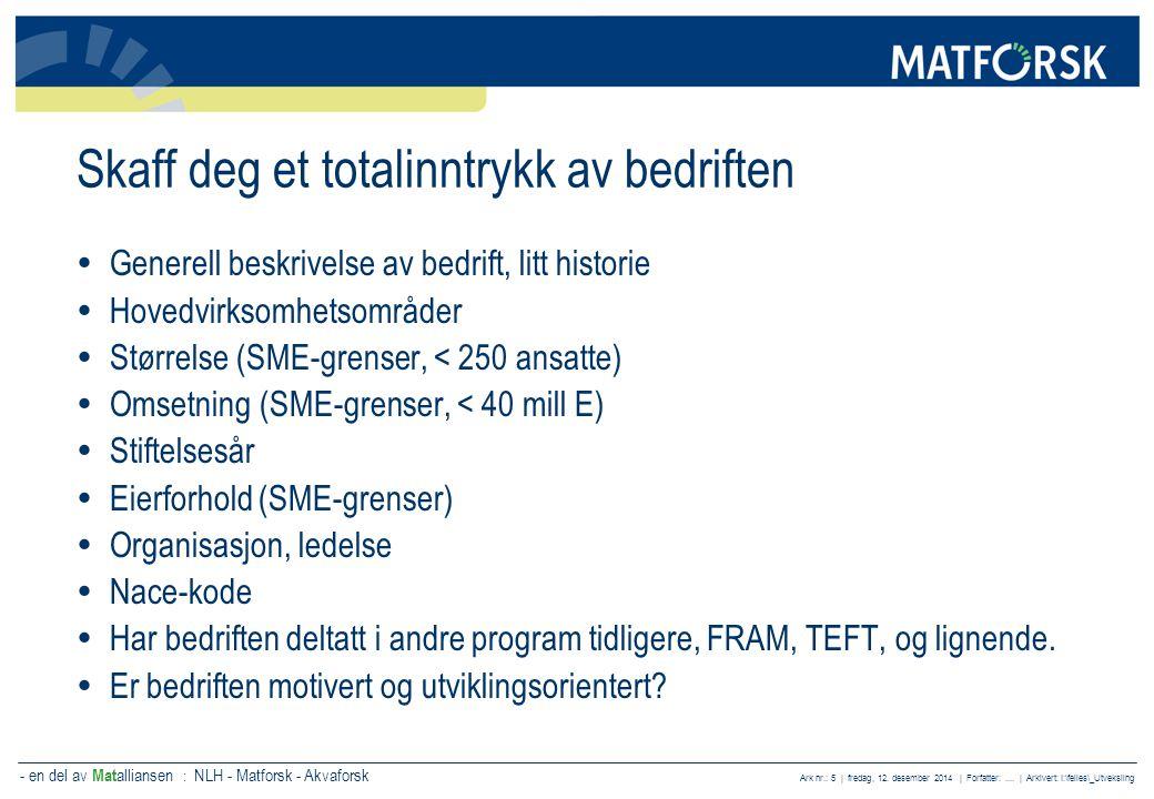 - en del av Mat alliansen : NLH - Matforsk - Akvaforsk Ark nr.: 6 | fredag, 12.