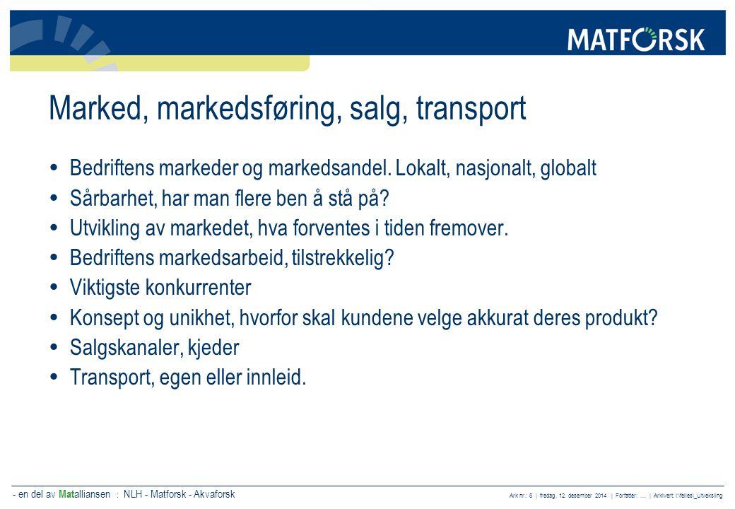 - en del av Mat alliansen : NLH - Matforsk - Akvaforsk Ark nr.: 9 | fredag, 12.