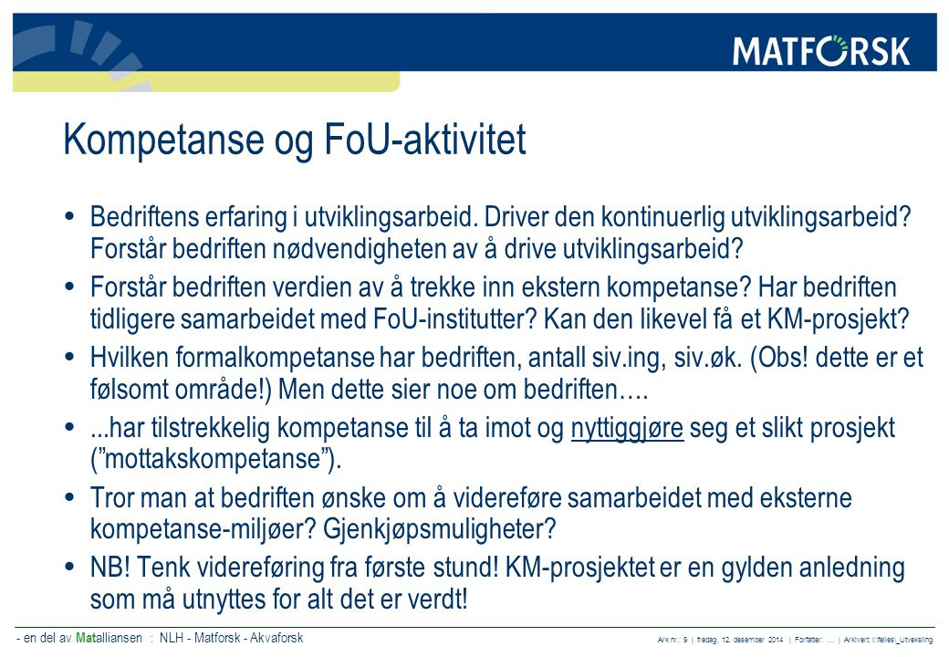 - en del av Mat alliansen : NLH - Matforsk - Akvaforsk Ark nr.: 10 | fredag, 12.