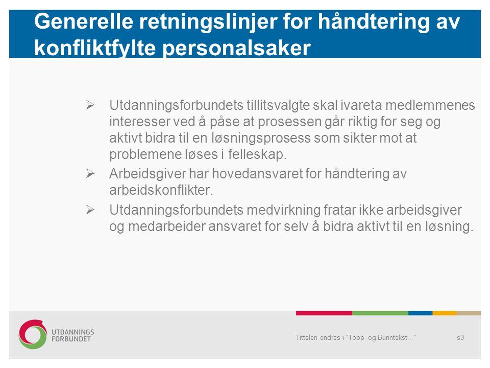 Generelle retningslinjer for håndtering av konfliktfylte personalsaker  Tillitsvalgte har taushetsplikt i arbeidet med personalsaker.
