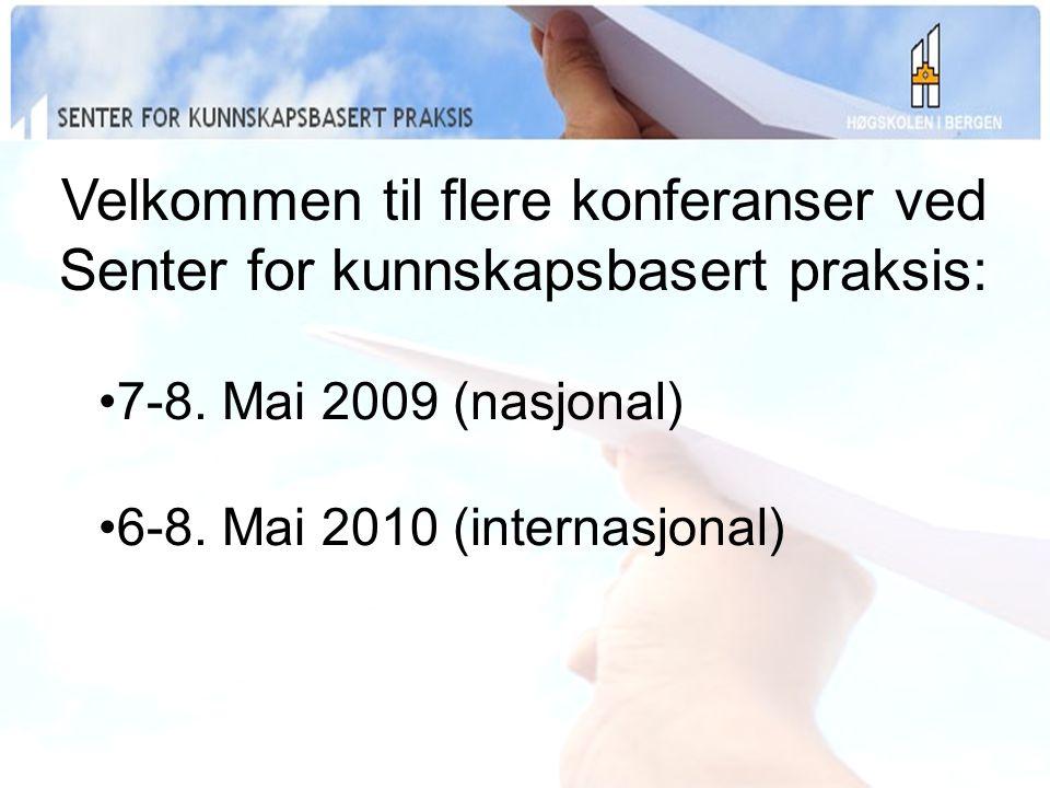 Velkommen til flere konferanser ved Senter for kunnskapsbasert praksis: 7-8.