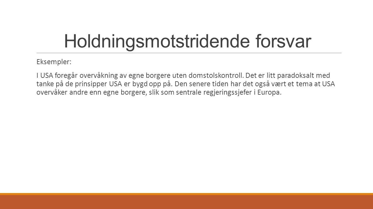 Holdningsmotstridende forsvar I Norge er Treholdt-saken et eksempel på at holdningsmotstridende forsvar.