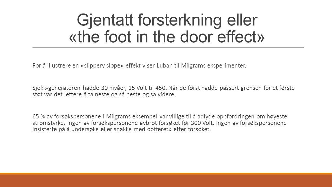 «The foot in the door effect» I tilsvarende og senere eksperimenter har det vist seg at andelen personer som er villige til å følge forsøksledelsens oppfordringer fullt ut og uten vesentlige innvendinger er påfallende konstans (61 – 66 %).