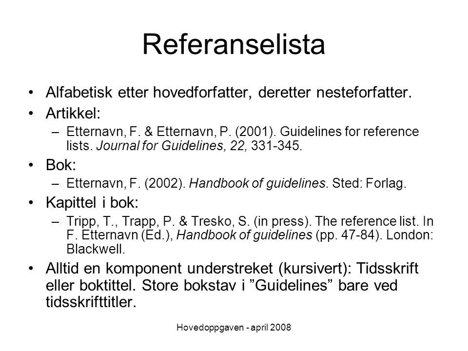 Hovedoppgaven - april 2008 Hvordan ikke bli ferdig med hovedoppgaven i tide