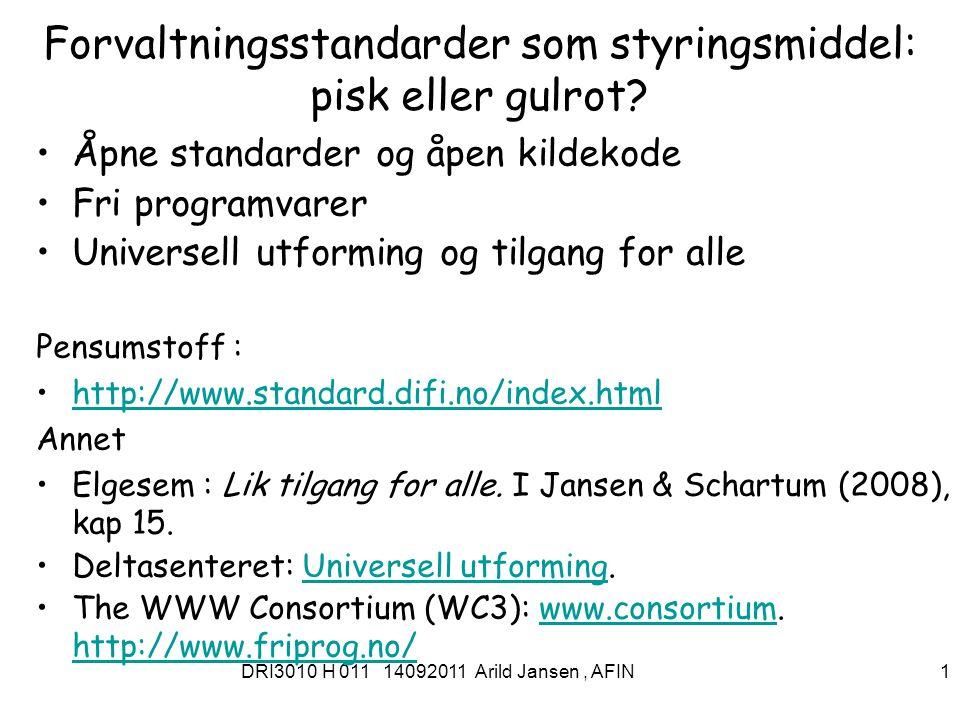 DRI3010 H 011 14092011 Arild Jansen, AFIN 2 6 grunnleggende spørsmål Hva skal standardiseres (for) Hvem skal standardene gjelde Hvorfor standardiserer vi Hvor – på hvilke områder Hvordan skal standardiseringsprosessen forgå Når skal standardene fastsette