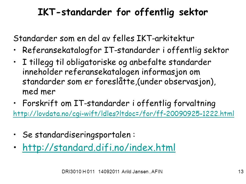 DRI3010 H 011 14092011 Arild Jansen, AFIN 14 IT-standardar Difi samlar IT-standardar for off.