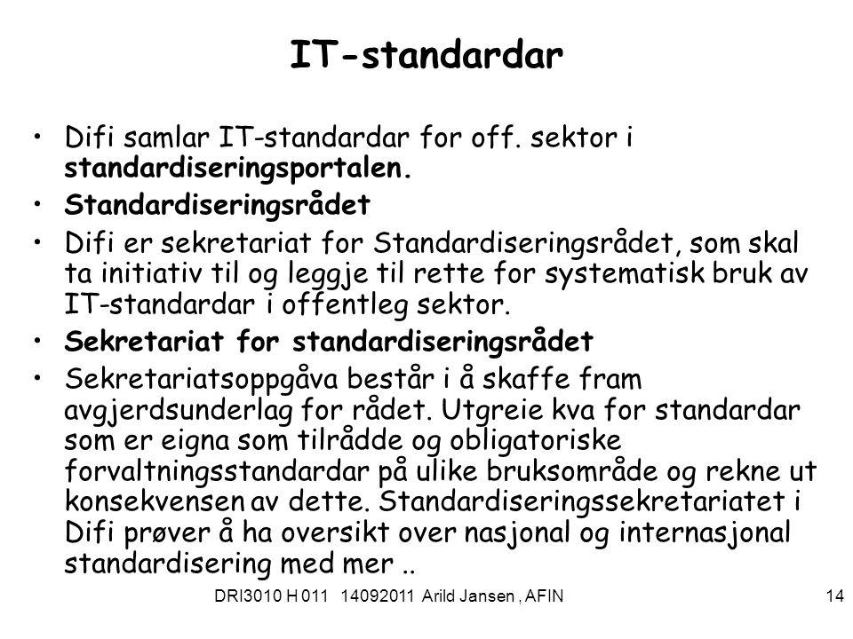 DRI3010 H 011 14092011 Arild Jansen, AFIN 15 Hvordan kan ikke–åpne (lukkede?) standarder forhindre tilgang til felles tjenester Lisensbetingelser, kopisperrer,..