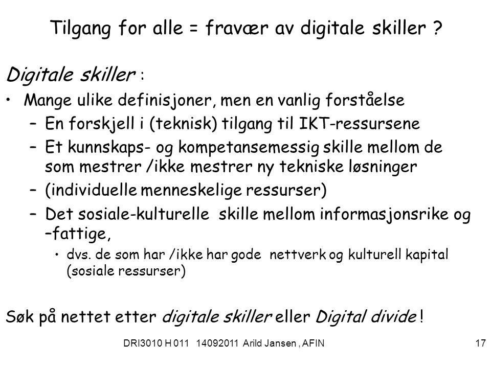 DRI3010 H 011 14092011 Arild Jansen, AFIN 18 Universell utforming Universell utforming er et begrep innen design som brukes over hele verden.
