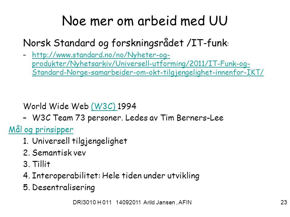 DRI3010 H 011 14092011 Arild Jansen, AFIN 24 Hva er sammenhengen mellom dem?.
