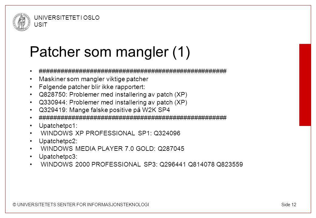 © UNIVERSITETETS SENTER FOR INFORMASJONSTEKNOLOGI UNIVERSITETET I OSLO USIT Side 13 Patcher som mangler (2) ############################################### Maskiner som mangler Office-update-patcher ############################################### UPATCHETPC1: OFFICE 2000 GOLD: Q256167 EXCEL 2000 GOLD: Q241901 UPATCHETPC1: OFFICE 2000 SP3: Q824993 Q822035 WORD 2000 SP3: Q824936