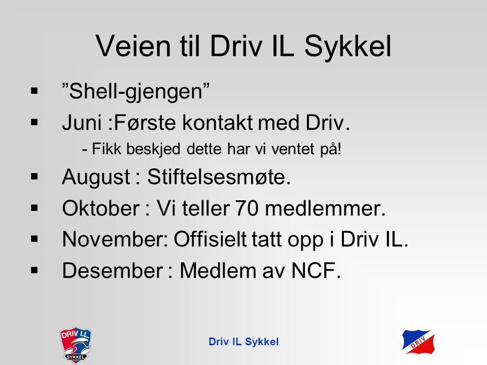 Styret.Leder: Sturla Kaasa jr Sekretær: Atle Killerud Kasserer: Dag Holtop Styremedlemmer: Erik B.