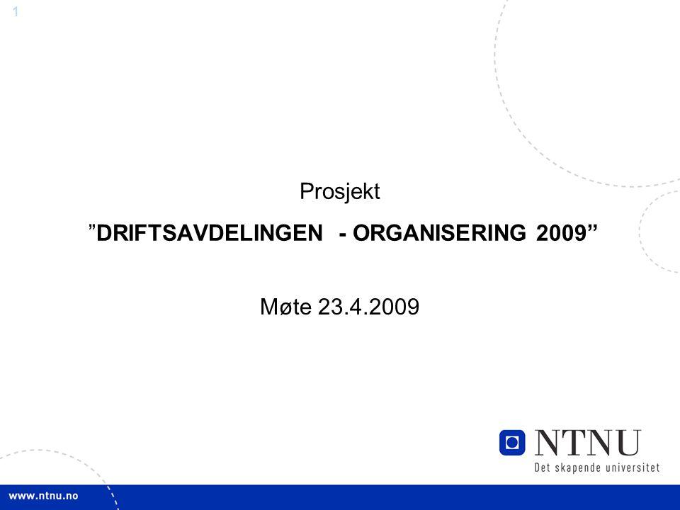2 Prosjektets mandat: Bakgrunn: Omorganiseringen av Økonomi og eiendomsområdet som ble vedtatt i NTNUs styre i 2008 førte til at den tidligere seksjonsstrukturen i Teknisk avdeling, med 3 seksjoner, ble brutt opp.