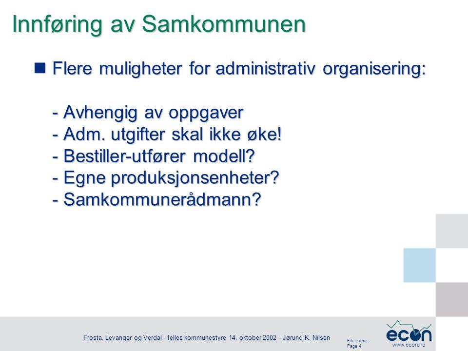 File name – Page 5 www.econ.no Frosta, Levanger og Verdal - felles kommunestyre 14.