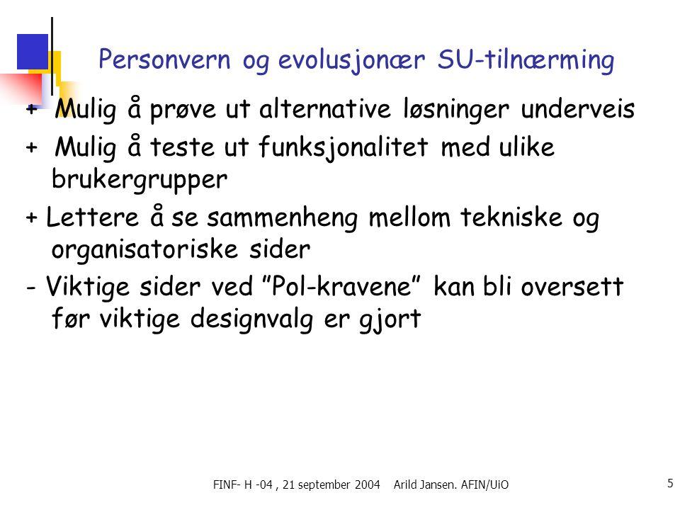 FINF- H -04, 21 september 2004 Arild Jansen.AFIN/UiO 6 I hvilke komponenter vil en f eks.