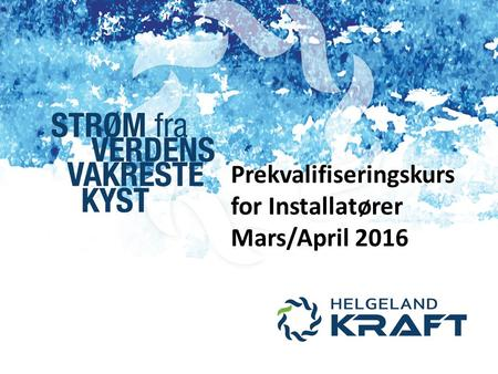 Prekvalifiseringskurs for Installatører Mars/April 2016.