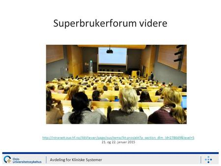 Superbrukerforum videre Avdeling for Kliniske Systemer