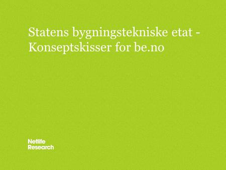 Statens bygningstekniske etat - Konseptskisser for be.no.