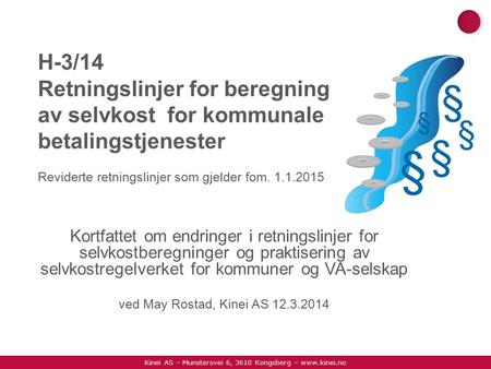 Kinei AS – Munstersvei 6, 3610 Kongsberg –  H-3/14 Retningslinjer for beregning av selvkost for kommunale betalingstjenester Reviderte retningslinjer.