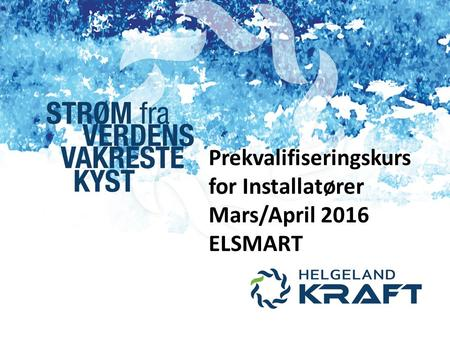 Prekvalifiseringskurs for Installatører Mars/April 2016 ELSMART.