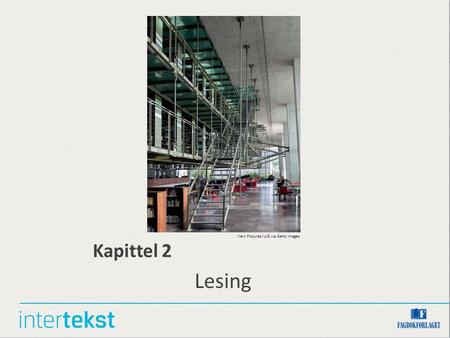 Kapittel 2 Lesing View Pictures/UIG via Getty Images.