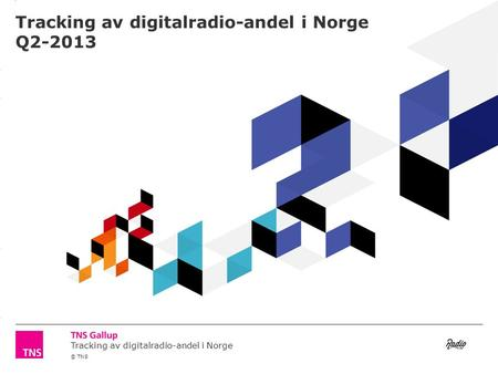3.14 X AXIS 6.65 BASE MARGIN 5.95 TOP MARGIN 4.52 CHART TOP 11.90 LEFT MARGIN 11.90 RIGHT MARGIN Tracking av digitalradio-andel i Norge © TNS Tracking.