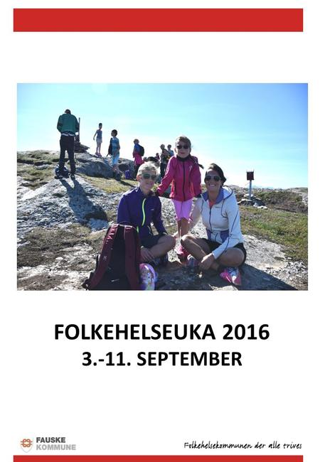 31.august – 7. september Samhandling – mot felles mål Program FOLKEHELSEUKA 2016 3.-11. SEPTEMBER.