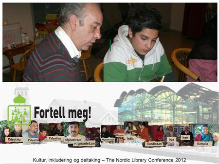 | Kultur, inkludering og deltaking – The Nordic Library Conference 2012.