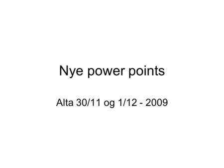 Nye power points Alta 30/11 og 1/12 - 2009. BOKTIPS Arkowitz, Westra, Miller & Rollnick; Motivational Interviewing in the Treatment of Psycological Problems,