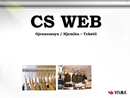 CS WEB Gjennomsyn / Hjemlån – Tekstil. Klargjøring Silent Touch (Utføres av Visma Retail konsulent) Registry setting EnableInspection = «YES» Aktiverer.