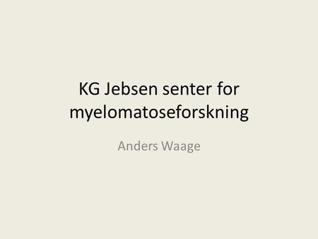 KG Jebsen senter for myelomatoseforskning Anders Waage.