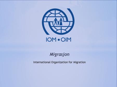 Migrasjon International Organization for Migration.