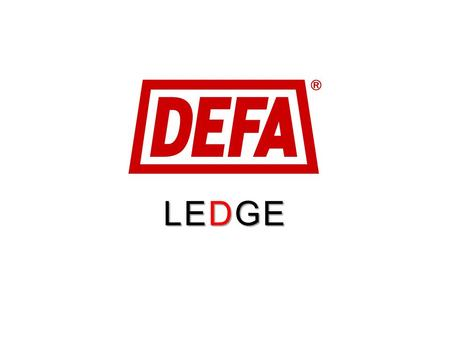"LEDGE. LEDGE LED NO 0816 Produktnavn LEDGE LEDGE = Light Emitting Diodes LEDGE LEDGE = EDGE lit LEDGE LEDGE = ""a relatively narrow, projecting part, as."