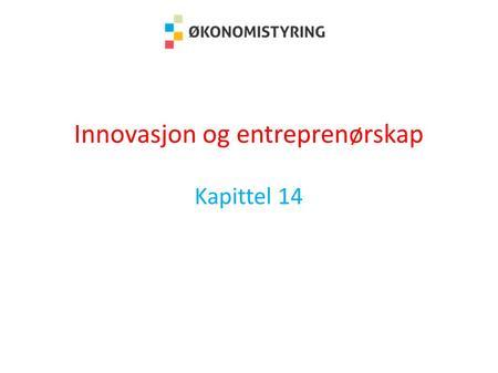 Hva er innovasjon og entreprenørskap