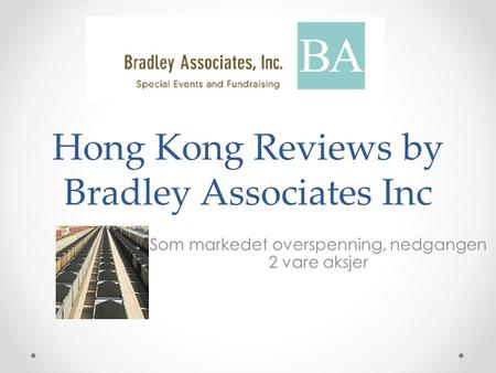 Hong Kong Reviews by Bradley Associates Inc Som markedet overspenning, nedgangen 2 vare aksjer.